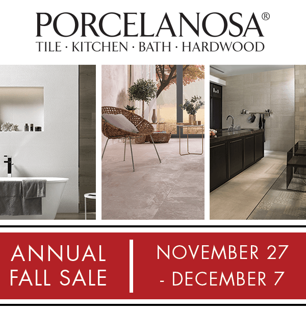 Porcelanosa Fall Sale 11.27.19 12.07.19